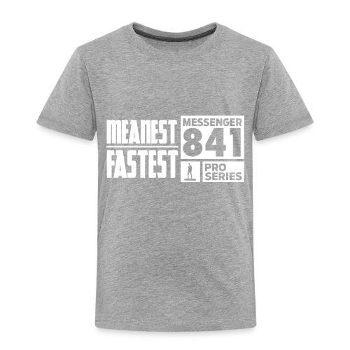 Messenger 841 Meanest and Fastest Crew Sweatshirt - Toddler Premium T-Shirt