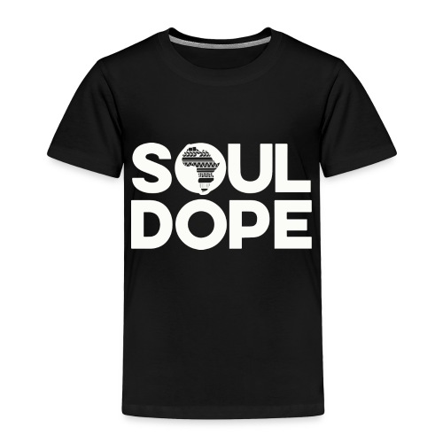 souldope white tee - Toddler Premium T-Shirt