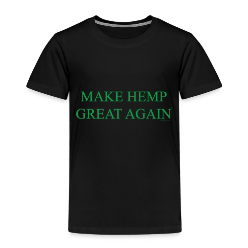 Make Hemp Great Again™ GREEN - Toddler Premium T-Shirt