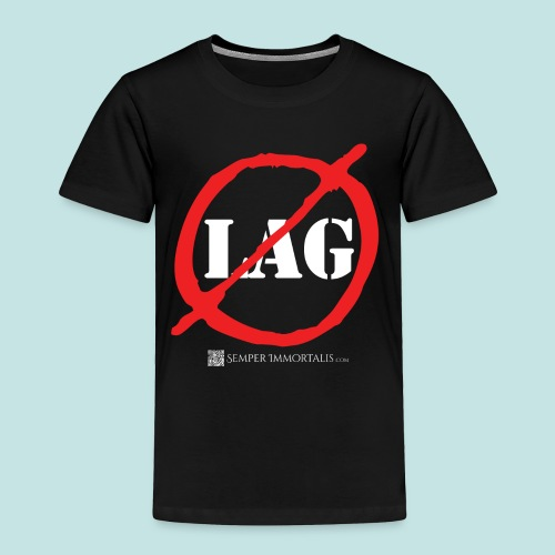 No Lag (white) - Toddler Premium T-Shirt