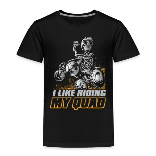 ATV Quad Like Stunt Rider - Toddler Premium T-Shirt