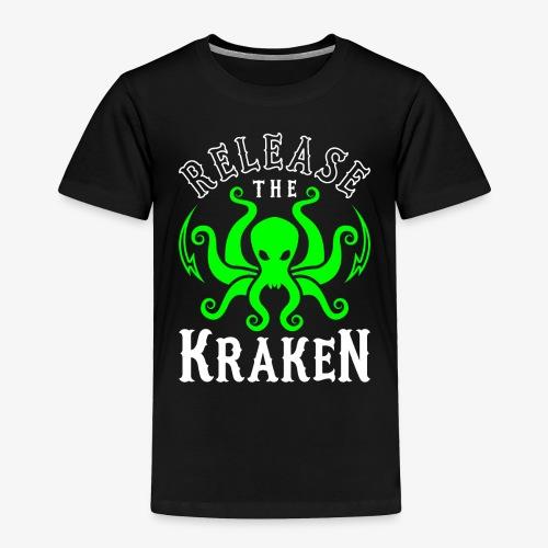 Release The Kraken - Toddler Premium T-Shirt