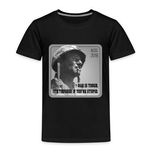 War Is Tough - Toddler Premium T-Shirt