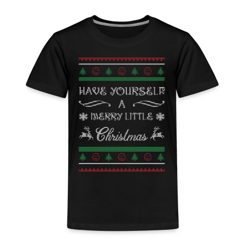 Have Yourself A Merry Little Christmas - Toddler Premium T-Shirt