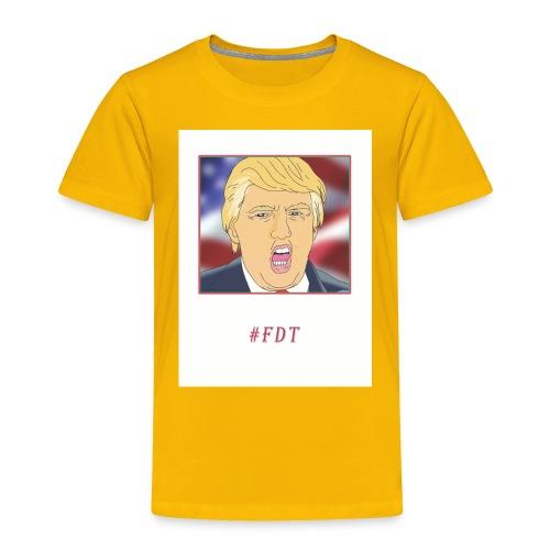 Fuck Donald Trump! - Toddler Premium T-Shirt
