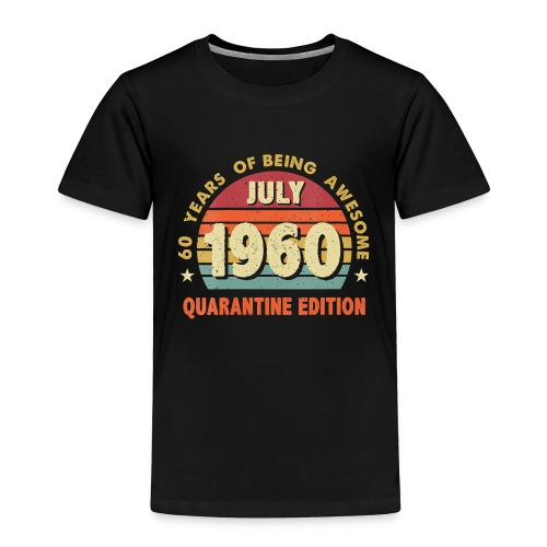 Vintage 60 Years Being Awesome July 1960 - Toddler Premium T-Shirt