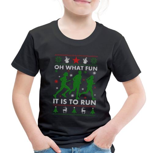 Oh What Fun It Is To Run - Toddler Premium T-Shirt