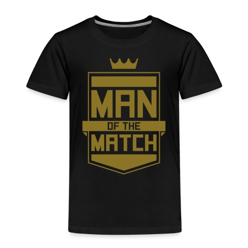 Man of the Match - Toddler Premium T-Shirt