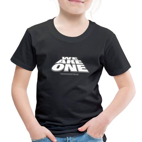 We are One 2 - Toddler Premium T-Shirt