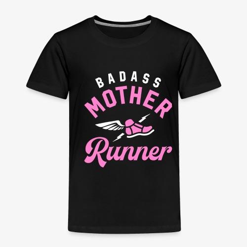 Badass Mother Runner - Toddler Premium T-Shirt