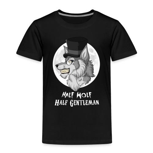 Half-Wolf Half-Gentleman - Toddler Premium T-Shirt