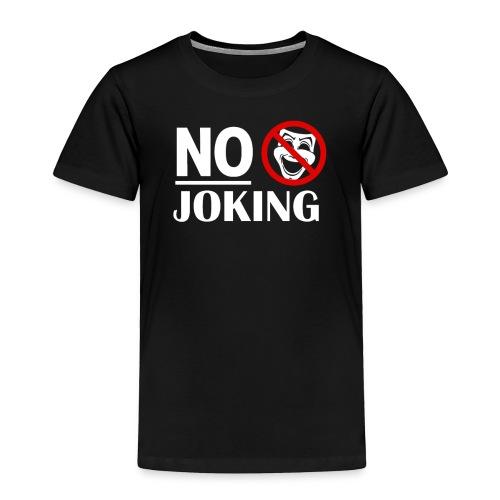No Joking Public warning Grumpy Parody Miserable - Toddler Premium T-Shirt