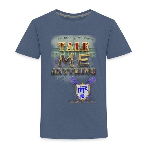 Tale Me Anything - Toddler Premium T-Shirt
