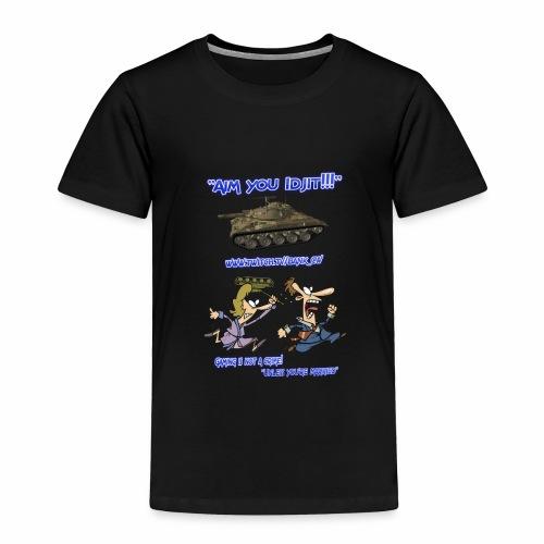 Aim You Idjit - Toddler Premium T-Shirt