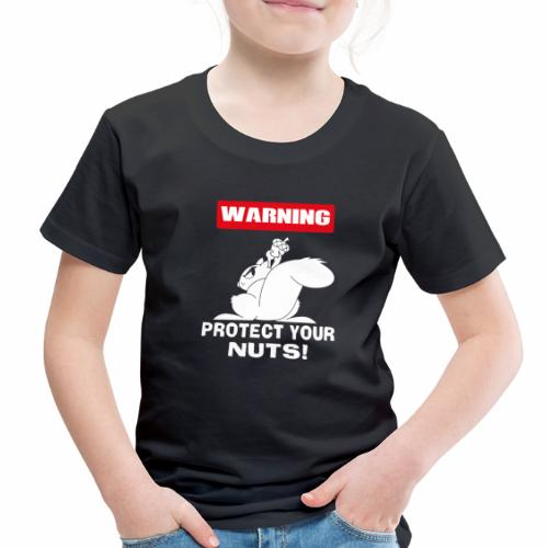 Warning Protect your nuts - Toddler Premium T-Shirt