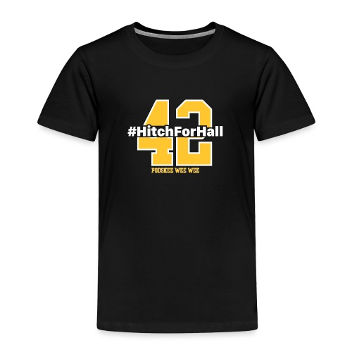 Hitch For Hall - Toddler Premium T-Shirt