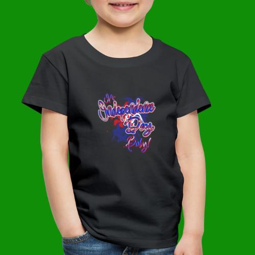 Independence Day Baby - Toddler Premium T-Shirt