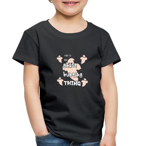 ghost hunting thing - Toddler Premium T-Shirt