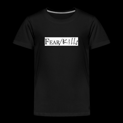 Fear/Kills 1 - Toddler Premium T-Shirt