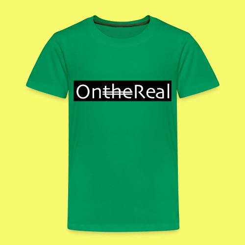 OntheReal coal - Toddler Premium T-Shirt