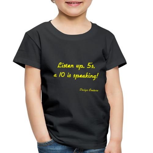 LISTEN UP 5 S YELLOW - Toddler Premium T-Shirt