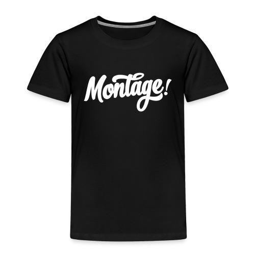 Montage - Toddler Premium T-Shirt
