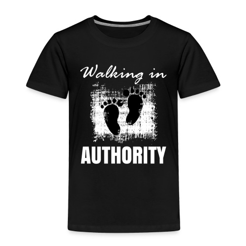 Walking in authority - Toddler Premium T-Shirt