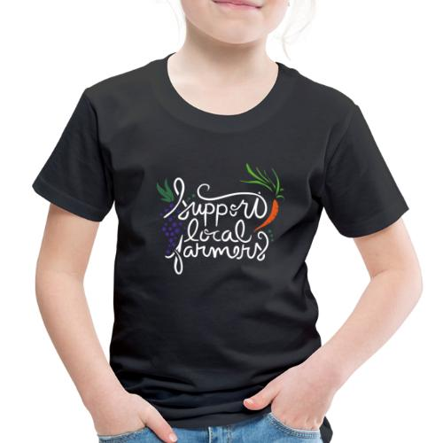 Support local farmers - Toddler Premium T-Shirt