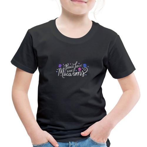 Peace Love and Macarons - Toddler Premium T-Shirt