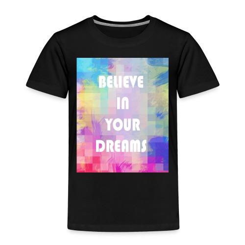DREAMS - Toddler Premium T-Shirt
