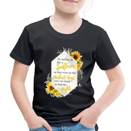 Be a Sunflower - Toddler Premium T-Shirt
