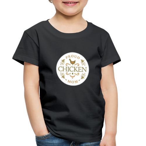 proud chicken mom - Toddler Premium T-Shirt