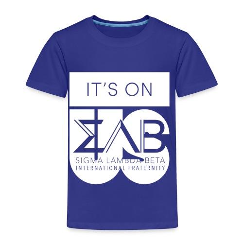 Its On Betas White - Toddler Premium T-Shirt