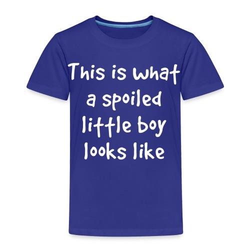 Spoiled Little Boy - Toddler Premium T-Shirt