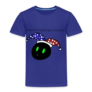 what do i look like a clown?! - Toddler Premium T-Shirt
