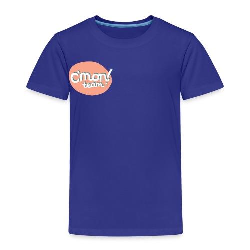 C'mon TEAM - Toddler Premium T-Shirt