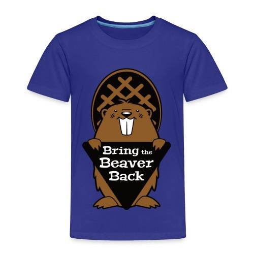 Bring the Beaver Back - Toddler Premium T-Shirt