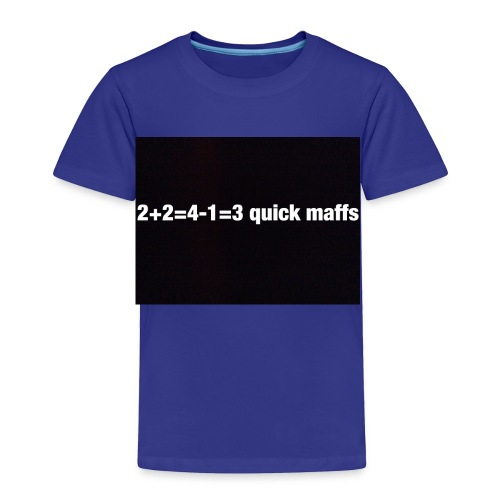 quick maffs - Toddler Premium T-Shirt