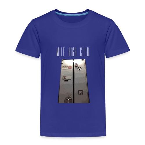 MILE HIGH CLUB - Toddler Premium T-Shirt