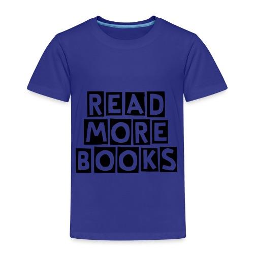 Read More Books - Toddler Premium T-Shirt