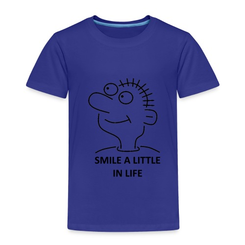 SMILE A LITTLE IN LIFE - Toddler Premium T-Shirt