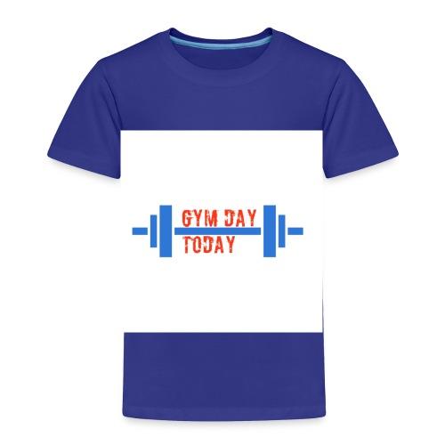 gym_day_today - Toddler Premium T-Shirt