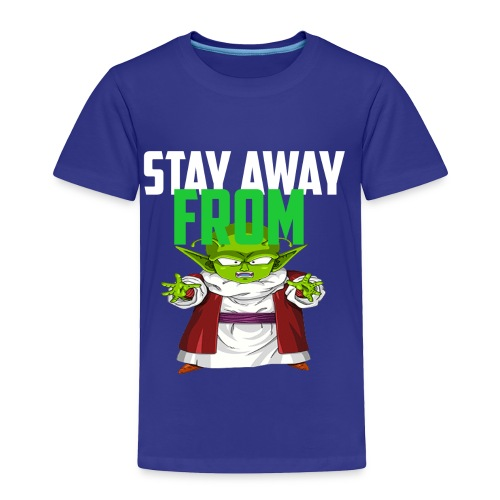 Stay Away From My D! - Toddler Premium T-Shirt