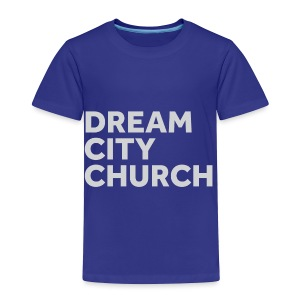 Dream City Church - Toddler Premium T-Shirt