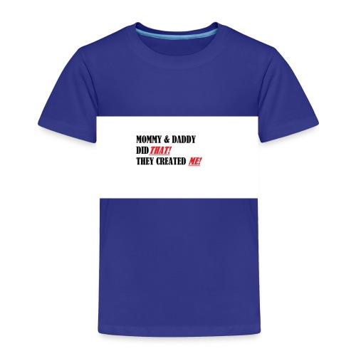 DID THAT! - Toddler Premium T-Shirt
