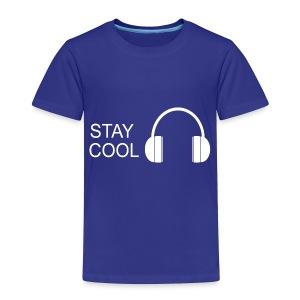 STAY COOL - Toddler Premium T-Shirt