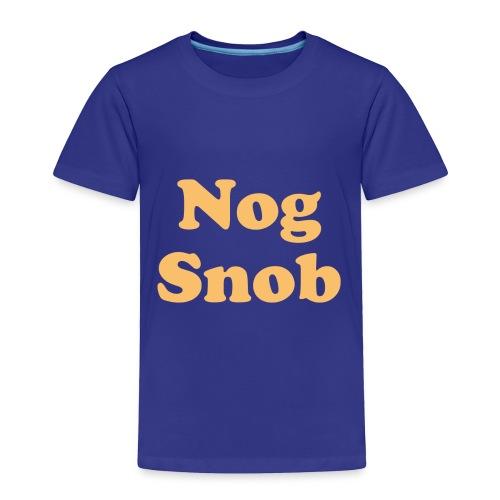 nogsnob1 - Toddler Premium T-Shirt