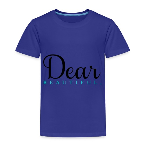 Dear Beautiful Campaign - Toddler Premium T-Shirt