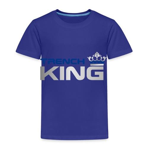 Trench King - Toddler Premium T-Shirt