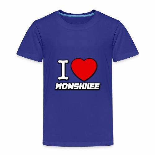 I LOVE MONSHIIEE - Toddler Premium T-Shirt